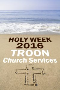 Holy Week 2016 Troon Church Services