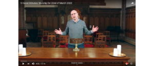 Worship for 22nd March 2020 - Rev Dave Prentice-Hyers