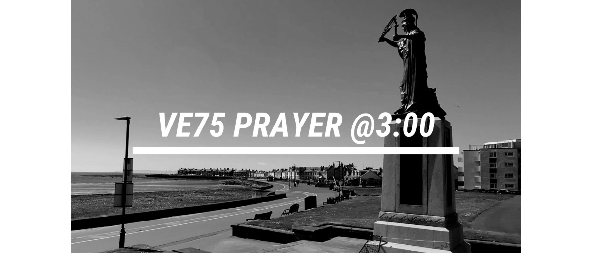 VE75 Prayer 8th May 2020 - Rev Dave Prentice-Hyers