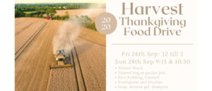 """Midweek Meditation 23rd September 2020. """"Harvest Thanksgiving Food Drive Fri 26th Sep -12 till 2; Sun 28th Sep 9:15 & 10:30 - Tinned Meals, Tinned Veg or packet potatoes, Rice Pudding, Custard, Toothpaste and brushes, Soap, Shower Gel, Shampoo"""""""