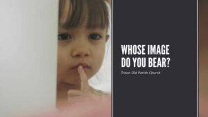 """Worship for 18th October 2020 - Rev Dave Prentice-Hyers. """"Whose image do you bear?"""""""