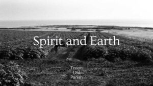 Worship for 20th June 2021. Spirit and Earth