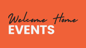 Welcome Home Events